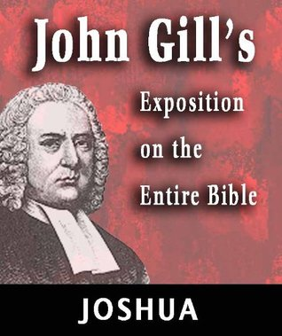 John Gill's Exposition on the Entire Bible-Book of Joshua