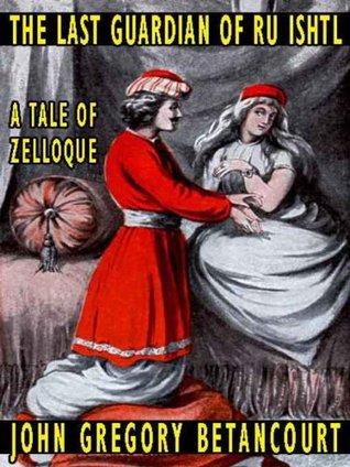 The Last Guardian of Ru Ishtl: A Tale of Zelloque