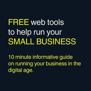 Free Web Tools to Help Run Your Small Business