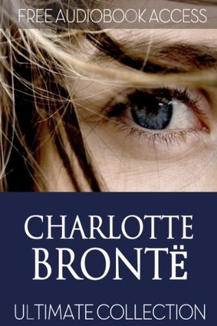 Charlotte Bronte: Ultimate Collection