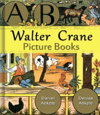 Walter Crane: Picture Books: 140+ Children's Illustrations