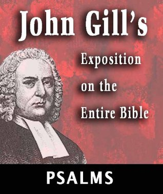 John Gill's Exposition on the Entire Bible-Book of Psalms