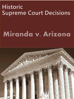 Miranda v. Arizona 384 U.S. 436 (1966) (50 Most Cited Cases)