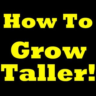 How Can I Grow Taller: Learn How To Increase Height And How To Grow Taller Naturally And Artificially. Height Increase Tips, How To Get Taller With Yoko And More. So Is There A Way To Get Taller? Yes!
