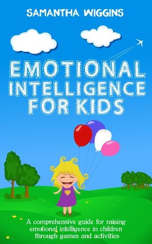 Emotional Intelligence for Kids: EQ Activities: Emotional Intelligence Activities