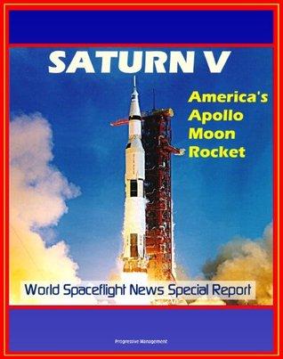 Saturn V - America's Apollo Moon Rocket
