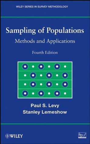 Sampling of Populations: Methods and Applications (Wiley Series in Survey Methodology)