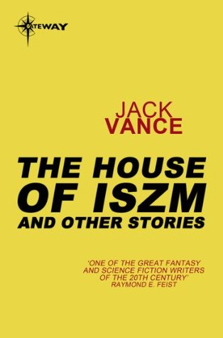 The House of Iszm and Other Stories