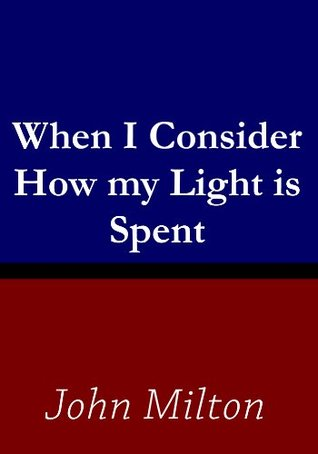 When I Consider How my Light is Spent