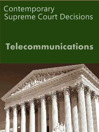 Telecommunications: Contemporary Supreme Court Cases
