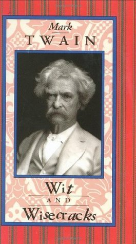 Mark Twain Wit and Wisecracks