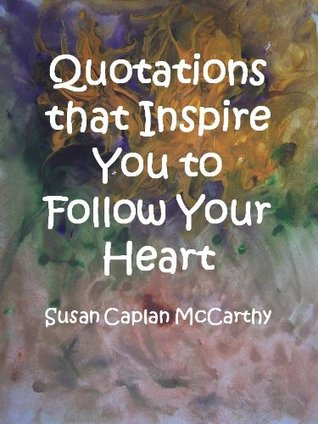 Quotations that Inspire You to Follow Your Heart