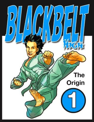 Black Belt High 1 (The Origin of Black Belt High Part One)