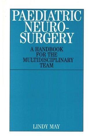 Paediatric Neurosurgery: A Handbook for the Multidisciplinary Team