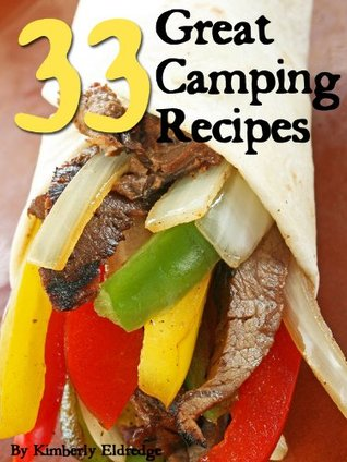 33 Great Camping Recipes: Simple, Fun, East & Fast!