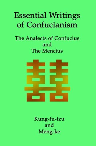 Essential Writings of Confucianism: The Analects and the Mencius