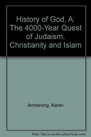 A History of God, from Abraham to the Present: the 4000-year Quest for God. Heinemann. 1993.