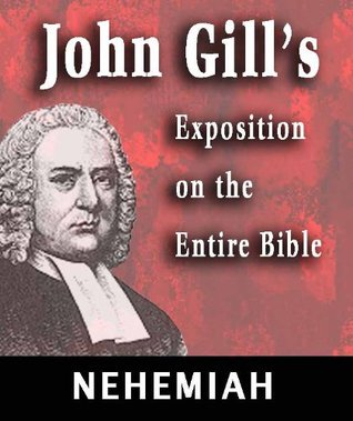 John Gill's Exposition on the Entire Bible-Book of Nehemiah