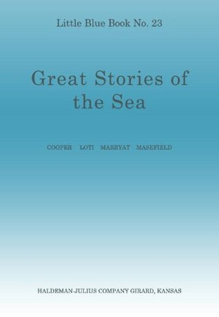 Great Stories of the Sea; Little Blue Book No. 23 (Little Blue Books)
