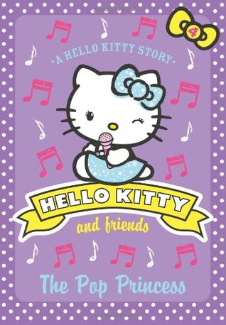 The Pop Princess (Hello Kitty and Friends, #4)