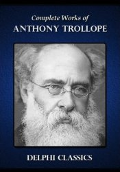 Complete Works of Anthony Trollope Pdf Book