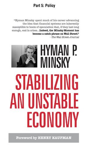 Stabilizing an Unstable Economy, Part 5 - Policy