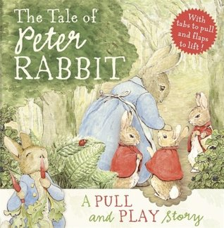The Tale of Peter Rabbit: A Pull-and-Play Story