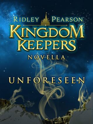 Unforeseen (Kingdom Keepers, #6.5)