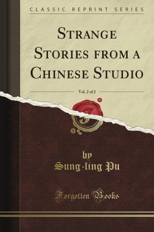 Strange Stories from a Chinese Studio, Vol. 2 of 2: Translated and Annotated