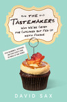 The Tastemakers: Why We're Crazy for Cupcakes but Fed Up with Fondue