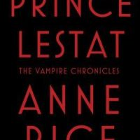 Review: Prince Lestat (The Vampire Chronicles #11) by Anne Rice