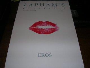 Lapham's Quarterly Volume II, Number 1, Winter 2009, EROS