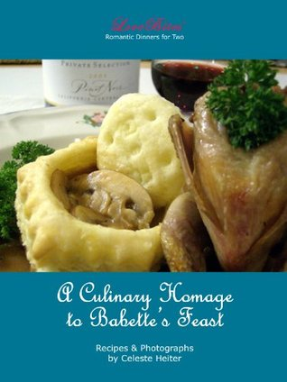 A Culinary Homage to Babette's Feast (LoveBites Cookbooks)