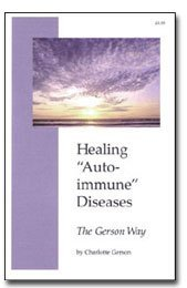 "Healing ""Auto-Immune Diseases"" the Gerson Way"
