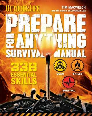 Prepare for Anything (Outdoor Life): 338 Essential Skills | Pandemic and Virus Preparation | Disaster Preparation | Protection | Family Safety
