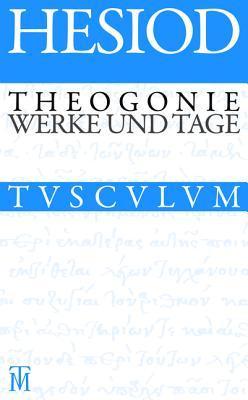 Theogonie / Werke Und Tage: Griechisch - Deutsch