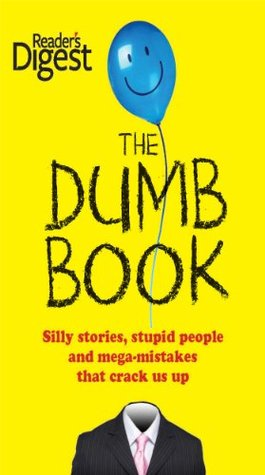 The Dumb Book: Silly Stories, Stupid People, and Mega Mistakes that Crack Us Up