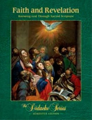 Faith and Revelation: Knowing God Through Sacred Scripture, Semester Edition