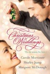 Christmas Weddings: His Christmas Eve Proposal / Snowbound Bride / Their Christmas Vows Pdf Book