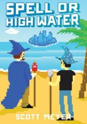 Spell or High Water (Magic 2.0, #2) Pdf Book
