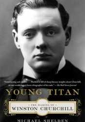Young Titan: The Making of Winston Churchill Pdf Book