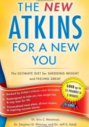 The New Atkins for a New You: The Ultimate Diet for Shedding Weight and Feeling Great Pdf Book