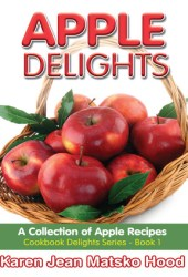 Apple Delights Cookbook (Cookbook Delights Series #1)