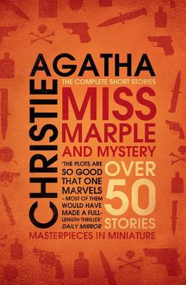 Miss Marple and Mystery: Over 50 Stories