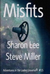 Misfits (Adventures in the Liaden Universe, #15)