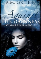 Against the Darkness (Cimmerian Moon, #1) Pdf Book