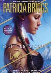 Shifting Shadows (Mercy Thompson #0.1, #0.6, #0.8, #1.5, #4.5, #5.5, #7.4) Pdf Book