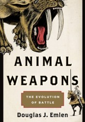 Animal Weapons: The Evolution of Battle Pdf Book