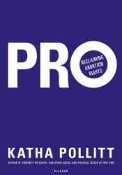Pro: Reclaiming Abortion Rights Pdf Book
