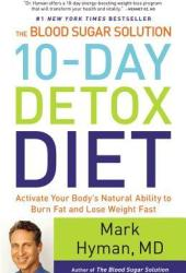 The Blood Sugar Solution 10-Day Detox Diet: Activate Your Body's Natural Ability to Burn Fat and Lose Weight Fast Pdf Book